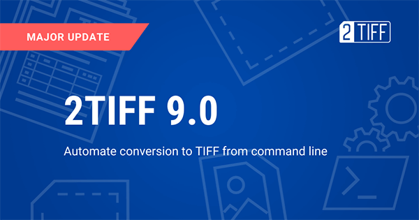 Automate conversion to TIFF from command line with 2TIFF 9.0